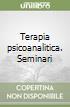 Terapia psicoanalitica. Seminari