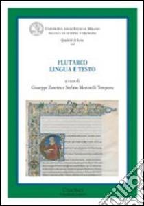 Plutarco. Lingua e testo. Atti del Convegno (Milano, 18-20 giugno 2009) libro
