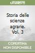 Storia delle scienze agrarie. Vol. 3 libro