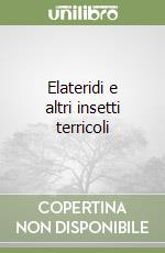 Elateridi e altri insetti terricoli libro