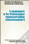 I numeri e le funzioni numeriche elementari libro