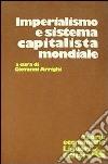 Imperialismo e sistema capitalista mondiale libro