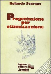 Progettazione per ottimizzazione libro di Scarano Rolando