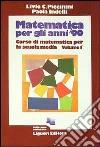 Matematica per gli anni '90 (1) libro