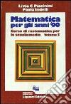Matematica per gli anni '90 (3) libro