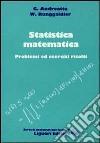 Statistica matematica. Problemi ed esercizi risolti libro