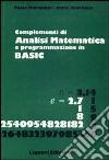 Complementi di analisi matematica e programmazione in Basic libro