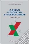 Elementi di geometria e algebra lineare. Vol. 1: Vettori, rette e piani libro
