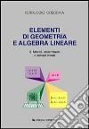 Elementi di geometria e algebra lineare. Vol. 2: Matrici, determinanti e sistemi lineari libro