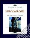 Vulcanologia. Principi fisici e metodi d'indagine