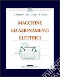 Macchine ed azionamenti elettrici libro di Pagano Enrico - Grassi Michele L. - Rizzo Renato