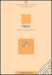Fisica. Meccanica e termodinamica libro di Campana Luigi S. - Esposito Ugo