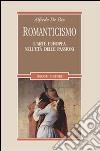 Romanticismo. L'arte europea nell'età delle passioni libro