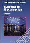 Esercizi di matematica. Vol. 2/4 libro