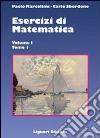 Esercizi di matematica. Vol. 1/1 libro