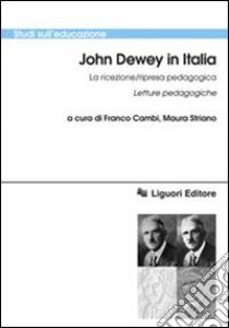 John Dewey in italia. La ricezione/ripresa pedagogica. Letture pedagogiche libro