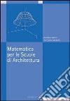 Matematica per le scuole di architettura libro