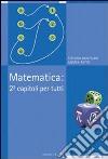 Matematica: 2 al cubo, capitoli per tutti libro
