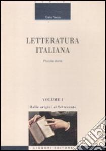 Letteratura italiana. Piccola storia (1) libro di Vecce Carlo
