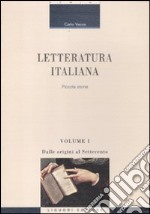 Letteratura italiana. Piccola storia (1) libro di Vecce Carlo