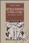 Battaglie normanne di terra e di mare. Italia meridionale. Secoli XI-XII libro