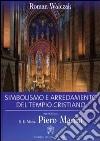 Simbolismo e arredamento del tempio cristiano. Ediz. illustrata libro