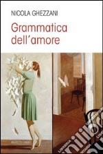Grammatica dell'amore libro