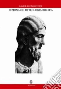 Dizionario di teologia biblica libro di Léon Dufour Xavier