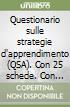 Questionario sulle strategie d'apprendimento (QSA). Con 25 schede. Con floppy disk libro