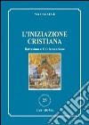 L'Iniziazione cristiana. Battesimo e confermazione libro di Aug Matias