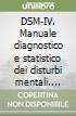 DSM-IV. Manuale diagnostico e statistico dei disturbi mentali. Text revision libro