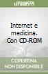 Internet e medicina. Con CD-ROM libro
