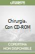 Chirurgia. Con CD-ROM libro