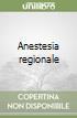 Anestesia regionale libro