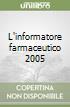 L'informatore farmaceutico 2005 libro