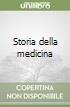 Storia della medicina libro