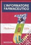 L'informatore farmaceutico 2006. Medicinali libro