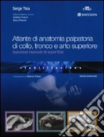Atlante di anatomia palpatoria di collo, tronco e arto superiore. Ispezione manuale di superficie libro