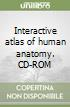Interactive atlas of human anatomy. CD-ROM libro
