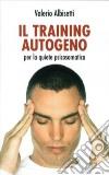 Training autogeno. Per la quiete psicosomatica. Con CD Audio