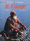 Il Gange, fiume dell'anima libro