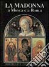 La Madonna a Mosca e a Roma libro