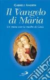 Il vangelo di Maria. Un mese con la madre di Gesù libro