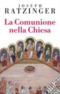 La comunione nella Chiesa libro di Benedetto XVI (Joseph Ratzinger)