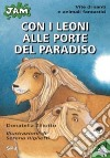 Con i leoni alle porte del paradiso. Vite di santi e animali fantastici libro