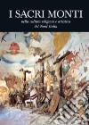 I Sacri Monti nella cultura religiosa e artistica del nord Italia libro