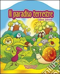 Il paradiso terrestre libro di Kruczek Tomasz - Bloch Magda
