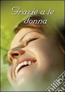 Grazie a te donna libro di Giovanni Paolo II