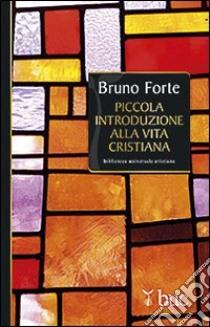 Piccola introduzione alla vita cristiana libro di Forte Bruno
