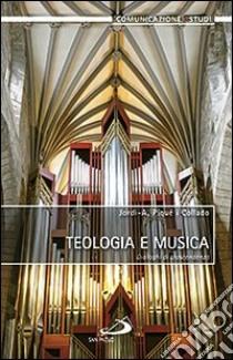 Teologia e musica. Dialoghi di trascendenza libro di Piqué i Collado Jordi-A.